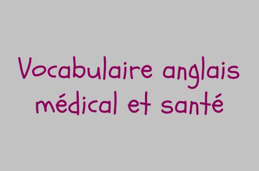 vocabulaire médical anglais santé