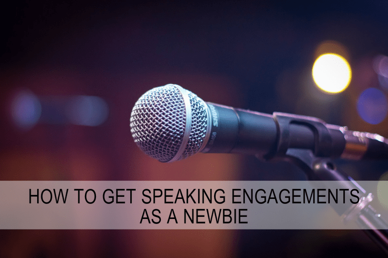 How to get speaking engagements as a newbie