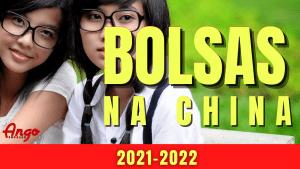 Bolsas de Estudo na CHINA 2021-2022