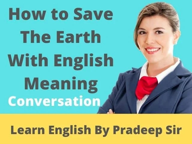 hindi conversation-how to save the earth with english meaning