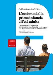 Book Cover: L'autismo dalla prima infanzia all'età adulta: guida teorica e pratica per genitori