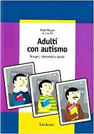Book Cover: Adulti con autismo: bisogni, interventi, servizi