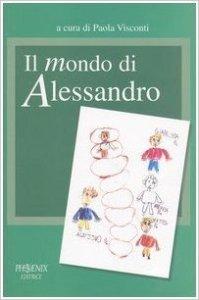 Book Cover: Il mondo di Alessandro. Un percorso di autismo e di integrazione