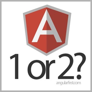 angular 1 or 2?