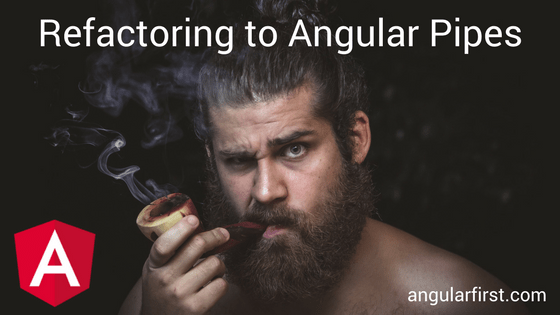 Refactoring to Angular Pipes