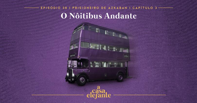 Fundo roxo com textura envelhecida. Em cima há informações sobre o episódio, e na parte inferior, o logo do podcast em amarelo. Em destaque, um ônibus triple decker roxo, o Noitibus Andante.