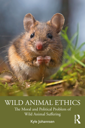 book cover of Kyle Johannsen's Wild Animal Ethics
