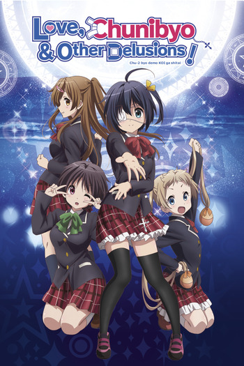 Love Chunibyo & Other Delusions Anime Order : chunibyo, other, delusions, anime, order, Love,, Chunibyo, Other, Delusions!, Anime-Planet
