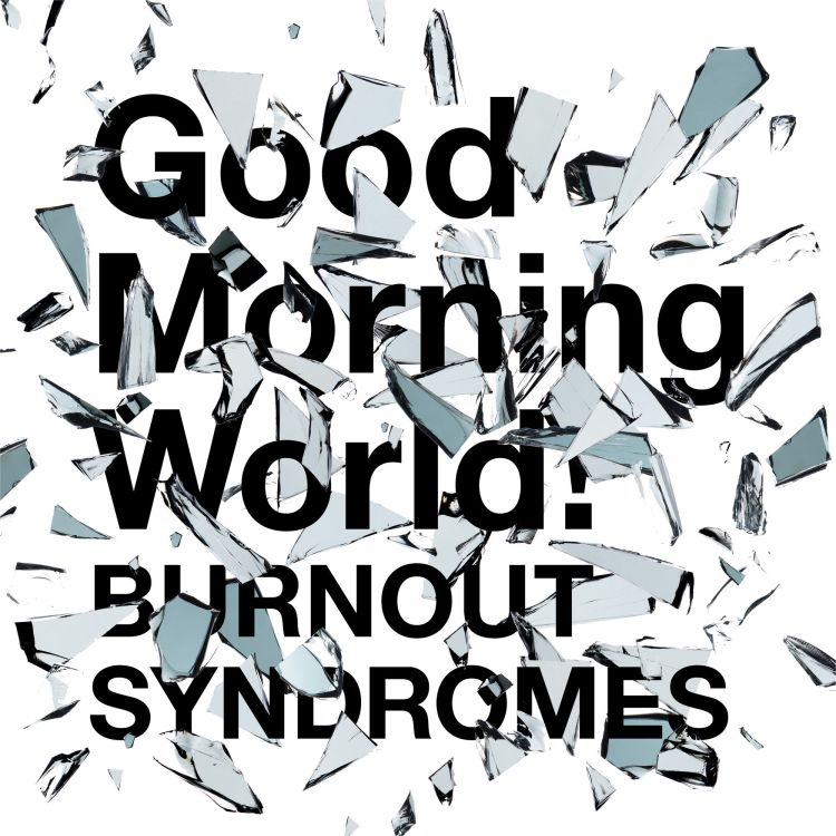 BURNOUT SYNDROMES - Good Morning World! (Dr. Stone OP)