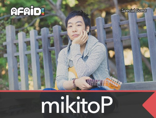 Special Guest: mikitoP