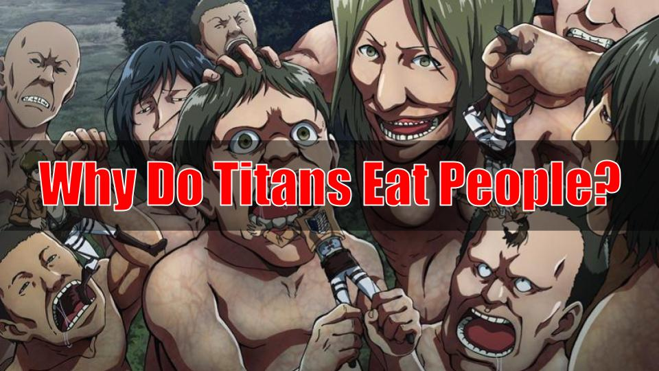 why do titans eat people?