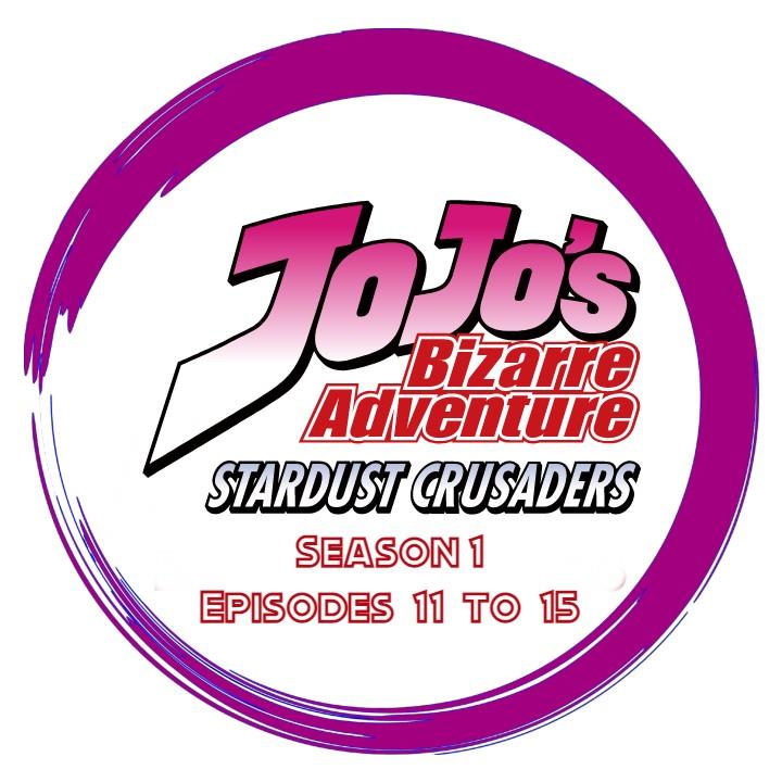 JoJo's Bizarre Adventure Stardust Crusaders - Season 1 Episodes 11 to 15