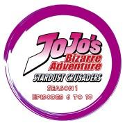 JoJo's Bizarre Adventure Stardust Crusaders - Season 1 Episode 6 to 10
