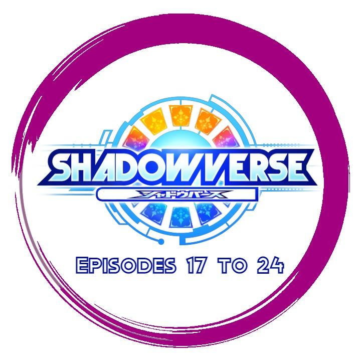 Shadowverse - Go to Episodes 17 to 24