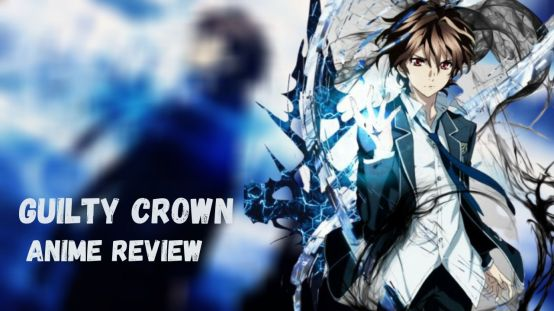 Guilty Corwn Anime Review