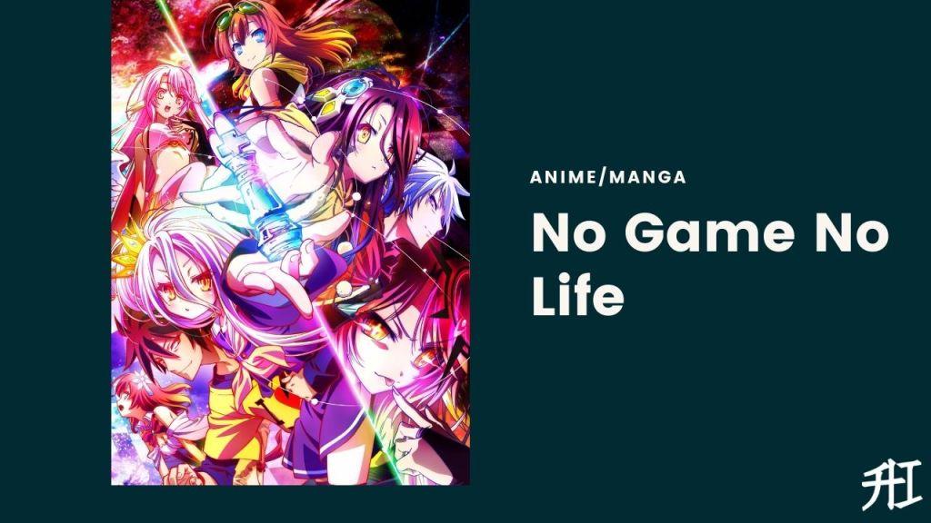 No Game No Life - Top 20 Anime/Manga Similar To That Time I Got Reincarnated As A Slime