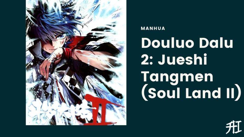 Douluo Dalu 2: Jueshi Tangmen (Soul Land II)