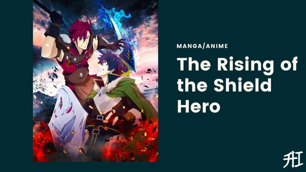 The Rising of the Shield Hero - Top 20 Anime/Manga Similar To That Time I Got Reincarnated As A Slime