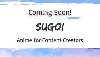 SUGOI Media - Helping Anime Content Creators & Studios