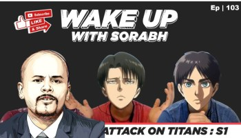 Anime Premi Sorabh Pant | Wake Up With Sorabh