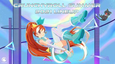 Crunchyroll Reveals Summer 2021 Anime Lineup!