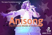 The Japan Foundation presents Anisong – The Musical World of Anime