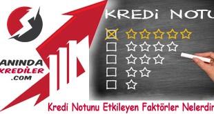 Kredi Notu Nedir? Kredi Notunu Etkileyen Faktörler