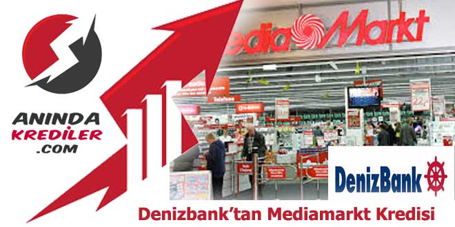 deniz media markt kredi