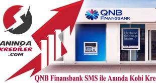 QNB Finansbank SMS ile Anında Kobi Kredi