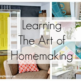 Learning The Art of Homemaking