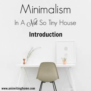Minimalism In A Not So Tiny House – Introduction