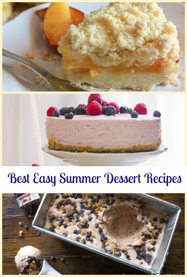 Best Easy Summer Dessert Recipes. Yummy summer recipes that are perfect for kids, when company is coming for dinner or planning a party .