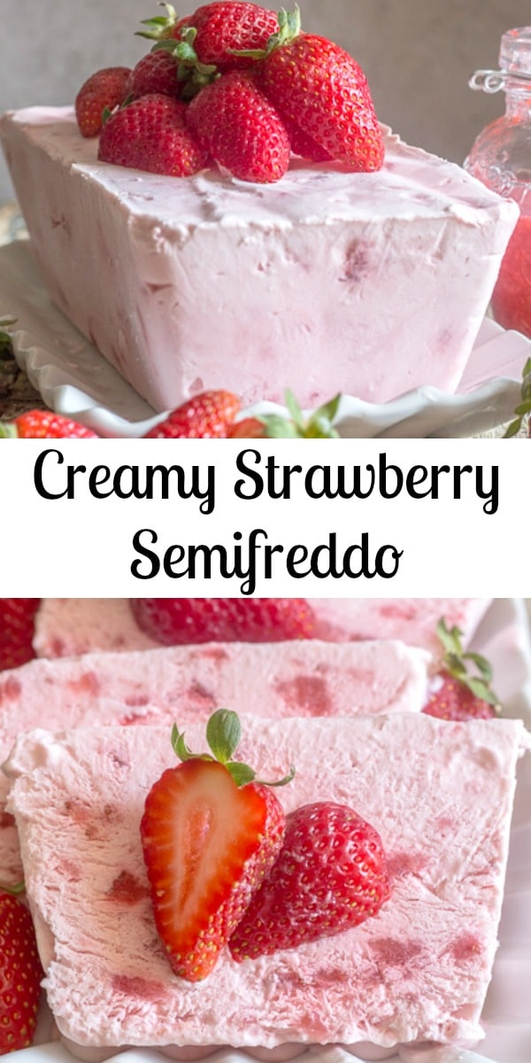 A fast and easy no-bake dessert, Creamy Strawberry Semifreddo. Made with greek yogurt, cream and strawberries. A Perfect summertime recipe. #semifreddo #frozendessert #summerdessert #strawberry #freshstrawberries #Italianrecipe