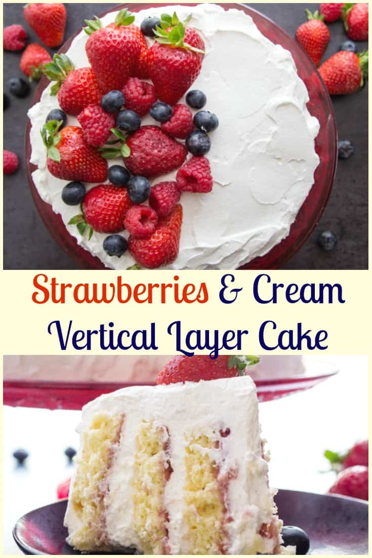 Strawberries and Cream Vertical Layer Cake, a simple fresh fruit and cream dessert recipe, with a how to make video.