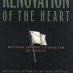 Renovation of the Heart: Putting on the Character of Christ by Dallas Willard. (A Guest Post by Paul Hughes)