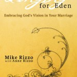 Mike Rizzo of IHOP (International House of Prayer), Kansas, guest-posts on Smuggling Eden into Marriages