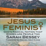 In which Sarah Bessey Writes a Guest Post: The Genesis of a Jesus Feminist