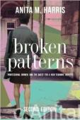 Broken Patterns, by Anita   M. Harris