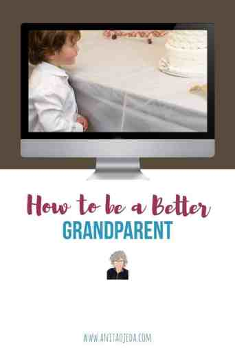 How to be a Better Grandparent - Anita Ojeda
