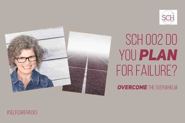 Nobody plans for failure, right? Maybe. But not planning and setting long-term goals, you just might be planning to fail. Listen in to this week's podcast and discover four self-care hacks to help you plan for success. #selfcarehacks #selfcare #podcast #plan #goals #failure #success