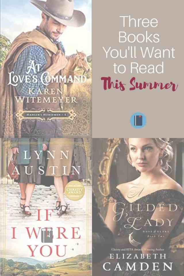 Looking for books to fill your beach bag this summer? Check out these three inspiring historical romances from some of my favorite authors. #amreading #netgalley #bookreview #IfIWereYou #AGildedLady #AtLovesCommand
