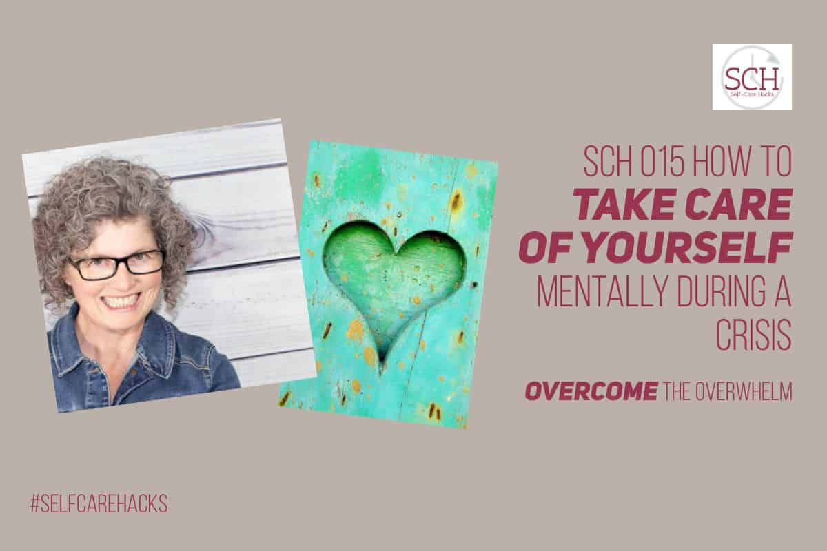 Who knew that COVID-19 would keep us in a constant state of crisis for so long? Listen to today's podcast for seven hacks for taking care of yourself during a crisis. #crisis #selfcare #takecareofyourself #podcast #mentalhealth #mentalselfcare