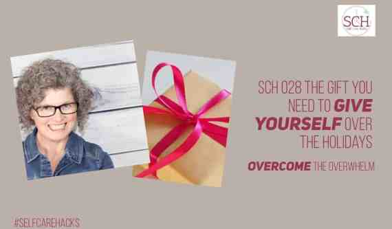 Find out what gift you need to give yourself in order to thrive during the craziness between Thanksgiving and New Years Day. #holidayselfcare #podcast #selfcarehacks #selfcare #relationships #peace #joy
