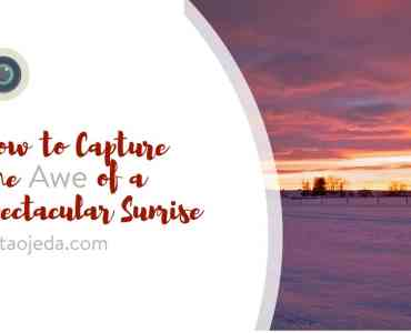 Have you ever watched in awe as a spectacular sunrise unfolded before you? And then looked at your photos and discovered they only turned out ho-hum? Try these hacks for better sunrise photography. #improveyourphotography #write28days #blogger #instagrammer #photogrpahy #DSLR #camera #selfcare #sunrise