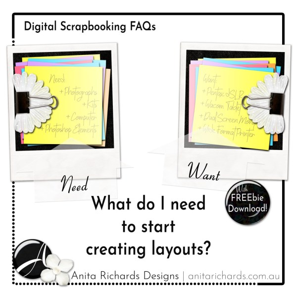 Anita Richards Designs | Digiscrap 1010 | What do I need to start creating Digital Scrapbooking layouts?