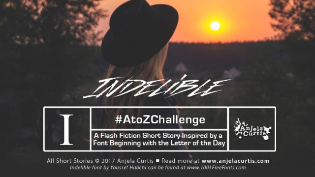 #AtoZChallenge Indelible