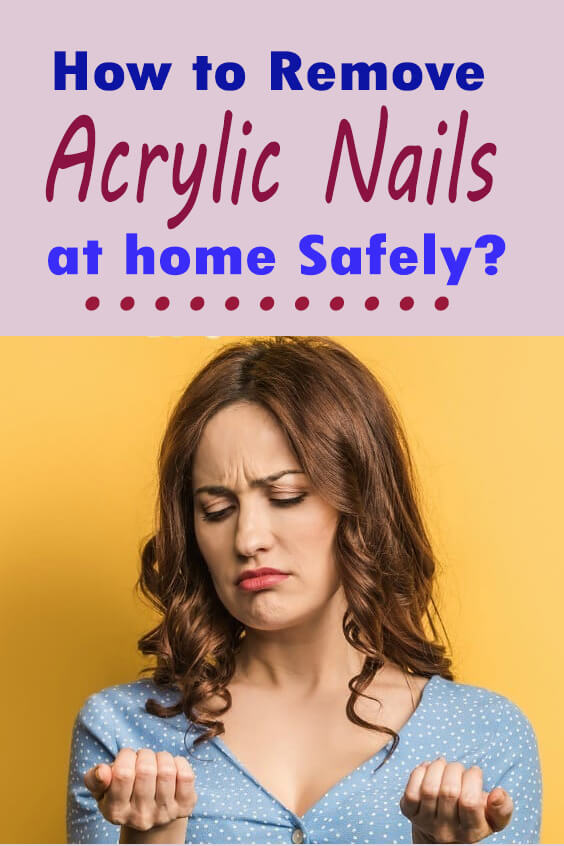 How to remove acrylic nails at home Safely?