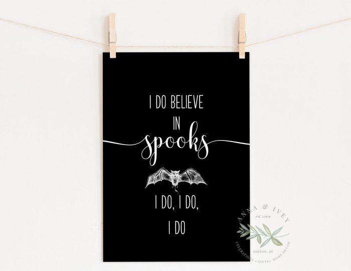 """I Do Believe In Spooks"" Printable Halloween Art- Black"
