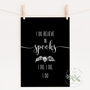 """I Do Believe In Spooks"" Printable Halloween Art- Black"