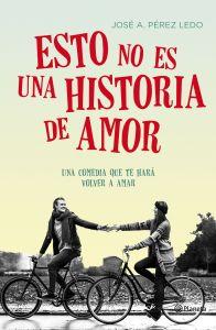 portada_esto-no-es-una-historia-de-amor_jose-a-perez-ledo_201510221343